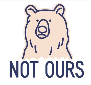 The brand logo, meaning that the nature's resources are not ours, with a bear. Photo provided by Not Ours