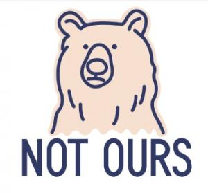 The brand logo, meaning that the nature's resources are not ours, with a bear. Photo provided by Not Ours.